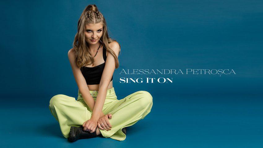 """Alessandra Petroșca debutează cu piesa """"Sing It On"""""""