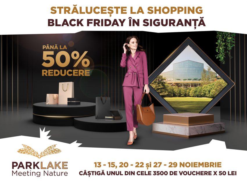 De Black Friday shopping-ul este în siguranță, la ParkLake Shopping Center,  cu super reduceri și 3.500 de vouchere de cumpărături!