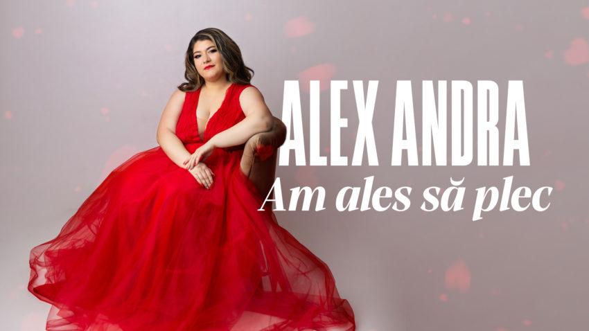 "Alex Andra (Alexandra Ghiță) debutează cu piesa ""Am ales să Plec"""